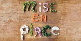 """""""Mise en Place"""" : Mutfakta ve Hayatta daha etkili olmak için…"""